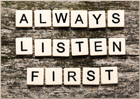 Always Listen First
